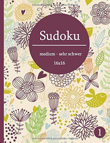 Sudoku 16x16 medium - sehr schwer: Sudoku für Erwachsene (Band, Band 1)