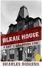 Bleak House Part One: Part One of Two (Chapters 1-33) (Volume 1)