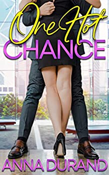 One Hot Chance (Hot Brits Book 1) by [Anna Durand]