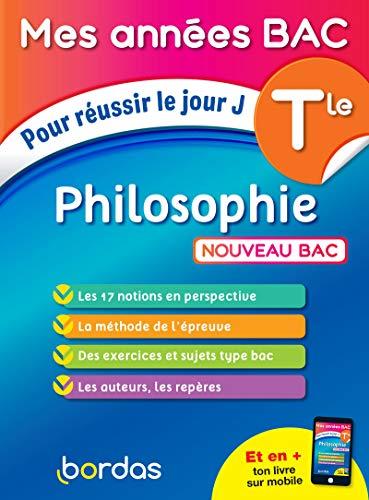 Philosophie Tle : Pour réussir le jour J (Mes années BAC)