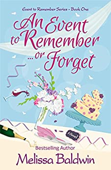 An Event to Remember. . .or Forget (Event to Remember Series Book 1) by [Melissa Baldwin]