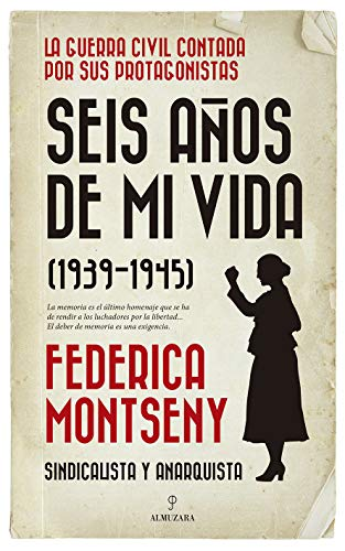 Amazon.com: Seis años de mi vida (1939-1945) (Spanish Edition) eBook: Federica  Montseny: Kindle Store