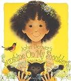John Denver's Sunshine on My Shoulders (the John Denver...