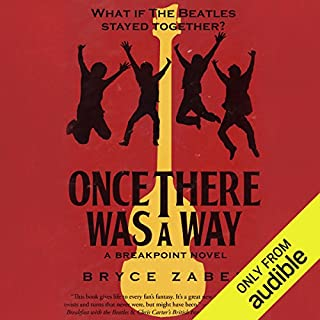 Once There Was a Way     What If the Beatles Stayed Together?              By:                                                                                                                                 Bryce Zabel                               Narrated by:                                                                                                                                 Gerard Doyle                      Length: 9 hrs and 58 mins     13 ratings     Overall 4.5