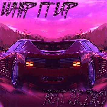 Whip It Up (feat. Lil Zuko)