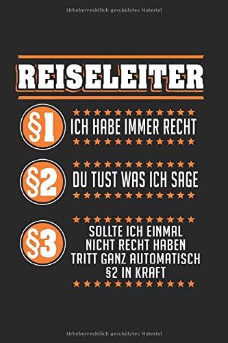 Reiseleiter Ich Habe Immer Recht: Reiseleiter & Reiseführer Notizbuch 6'x9' Liniert Geschenk für Reise & Fremdenführer