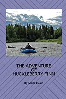 The Adventures of Huckleberry Finn: The Great Notel Is Counted Among the Greatest American Novels
