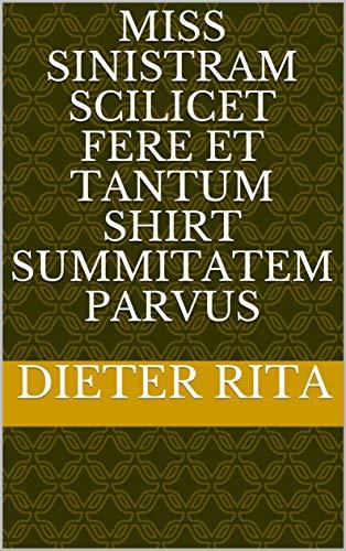 miss sinistram scilicet fere et tantum shirt summitatem Parvus (Italian Edition)