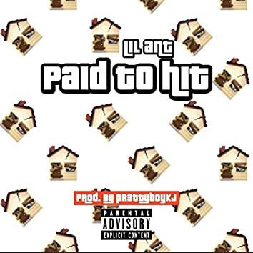 Paid To Hit (feat. Lil Ant)