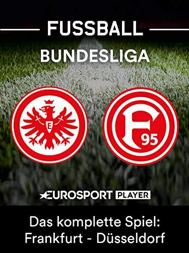 Das komplette Spiel: Eintracht Frankfurt gegen Fortuna Düsseldorf