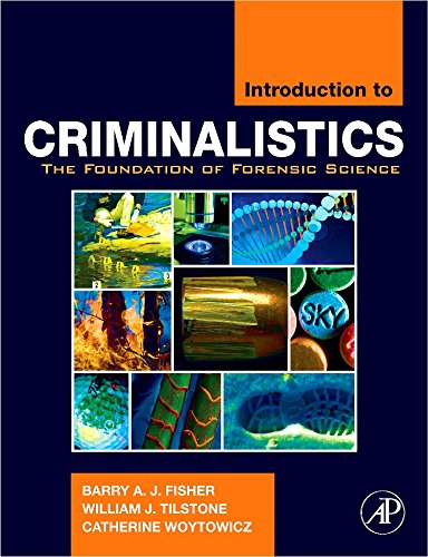 Introduction to Criminalistics: The Foundation of...