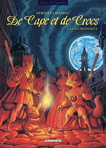 De cape et de crocs, tome 6 : Luna incognita