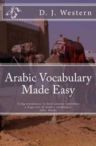 Arabic Vocabulary Made Easy: Using mnemonics to remember a huge list of Arabic vocabulary (300+ Words)