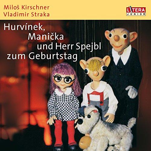 Hurvinek, Manicka und Herr Spejbl zum Geburtstag Titelbild