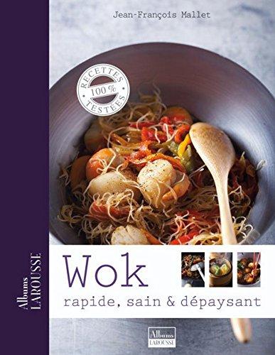 Wok, rapide, sain et dépaysant (Albums Larousse) (French Edition)