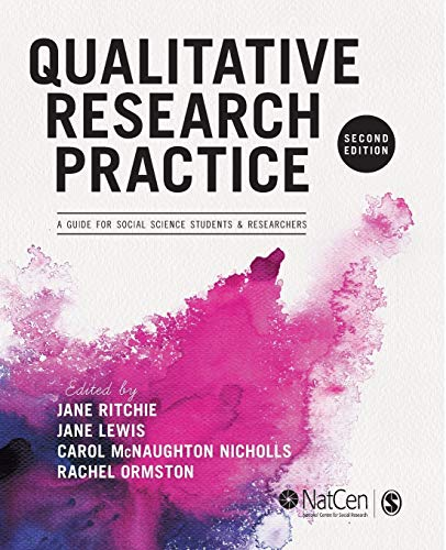 Compare Textbook Prices for Qualitative Research Practice: A Guide for Social Science Students and Researchers Second Edition ISBN 8601406284401 by Ritchie, Jane,Lewis, Jane,McNaughton Nicholls, Carol,Ormston, Rachel