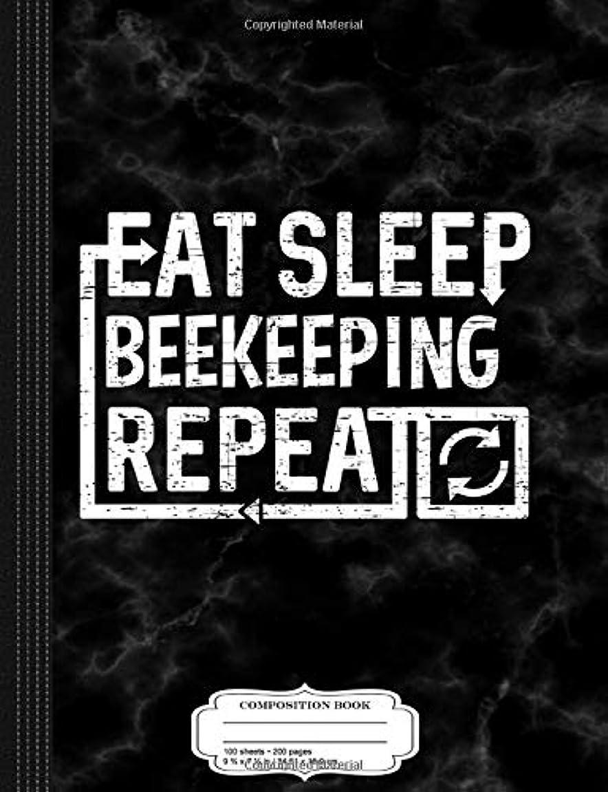実際の苦い取るEat Sleep Beekeeping: Composition Notebook College Ruled 9? x 7? 100 Sheets 200 Pages For Writing