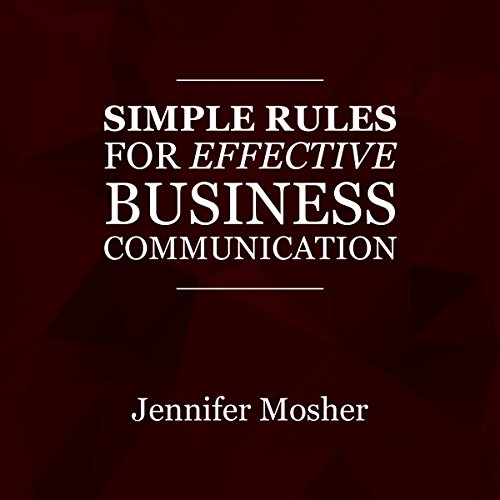 Simple Rules for Effective Business Communication audiobook cover art