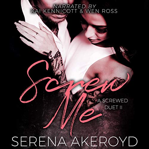 Couverture de Screw Me (A Screwed Duet)