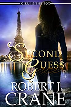 Second Guess (The Girl in the Box Book 39) by [Robert J. Crane]