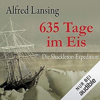 635 Tage im Eis     Die Shackleton-Expedition              Autor:                                                                                                                                 Alfred Lansing                               Sprecher:                                                                                                                                 Wolfgang Condrus                      Spieldauer: 11 Std. und 42 Min.     799 Bewertungen     Gesamt 4,6