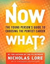 Now What?: The Young Person's Guide to Choosing the Perfect Career