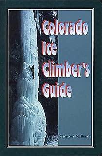 Colorado Ice Climber's Guide (Regional Rock Climbing Series)