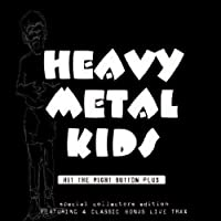 Hit The Right Button Plus by Heavy Metal Kids (2010-05-06)