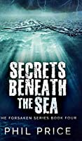 Secrets Beneath The Sea (The Forsaken Series Book 4)