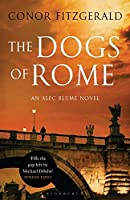 The Dogs of Rome (Alec Blume Novels)