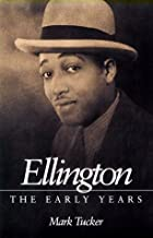 Ellington: THE EARLY YEARS (Music in American Life)
