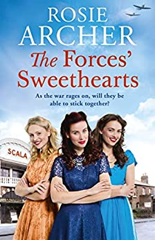 The Forces' Sweethearts: A heartwarming WW2 saga. Perfect for fans of Elaine Everest and Nancy Revell. (The Bluebird Girls Book 3) by [Rosie Archer]
