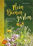 Mein Bienengarten: Bunte Bienenweiden für Hummeln, Honig- und Wildbienen (Kindle Ausgabe)