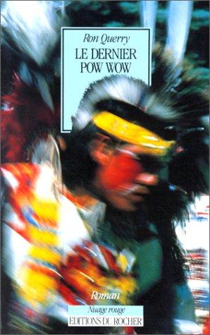 Le dernier Pow Wow (Nuage Rouge)