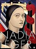 Nadia Léger - L'histoire extraordinaire d'une femme de l'ombre