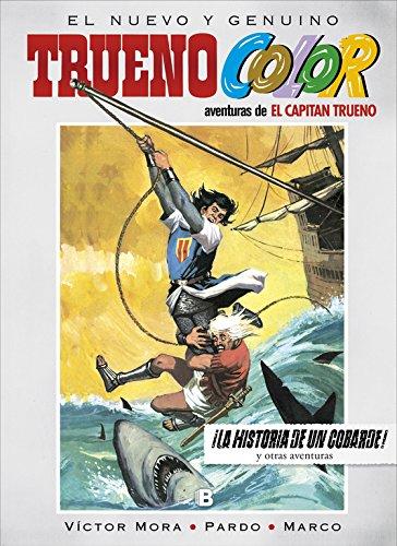 ¡La historia de un cobarde! Y otras aventuras de El Capitán Trueno (Trueno Color 15)