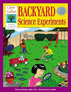 Gifted & Talented Backyard Science Experiments: For Ages 6-8 (Gifted & Talented) 0737304979 Book Cover