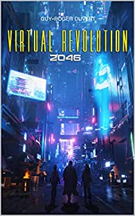 Virtual Revolution : 2046 par Duvert