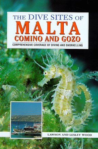 The Dive Sites of Malta, Comino and Gozo (Dive Sites of the World)