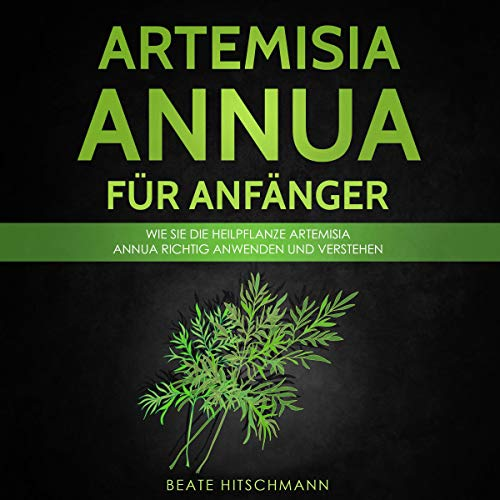 Artemisia annua für Anfänger [Artemisia Annua for Beginners]  By  cover art
