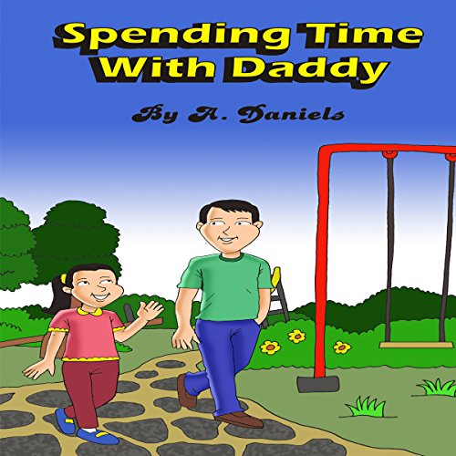 Spending Time with Daddy audiobook cover art