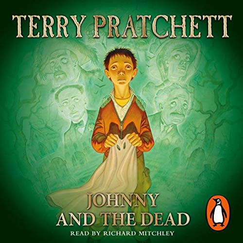 Johnny and the Dead                   By:                                                                                                                                 Terry Pratchett                               Narrated by:                                                                                                                                 Richard Mitchley                      Length: 3 hrs and 58 mins     100 ratings     Overall 4.6