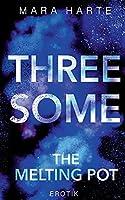 Threesome: The Melting Pot