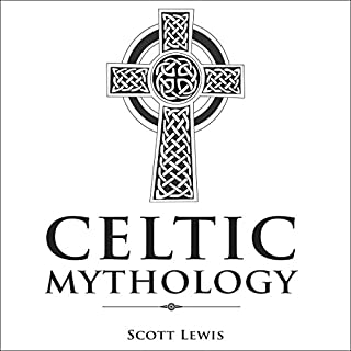Celtic Mythology: Classic Stories of the Celtic Gods, Goddesses, Heroes, and Monsters cover art