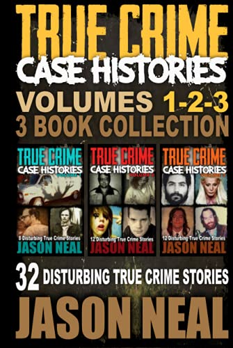 Compare Textbook Prices for True Crime Case Histories - Volumes 1-2-3: 32 Disturbing True Crime Stories 3 Book True Crime Collection  ISBN 9798710472187 by Neal, Jason