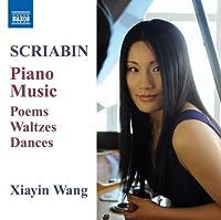 Scriabin: Piano Music - Poems, Waltzes, Dances by Xiayin Wang (2009-05-26)