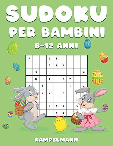 Sudoku per Bambini 8-12 Anni: 200 Sudoku per Bambini dagli 8 ai 12 anni con Soluzioni – Migliora la Memoria e la Logica - Edizione di Pasqua
