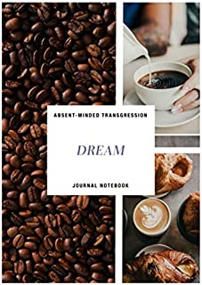 Absent Minded Transgression Dream Journal Notebook: A great book to make comprehensive detailed notes on your dreaming. Re...