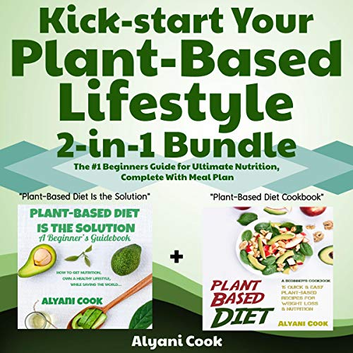 Kick-Start Your Plant-Based Lifestyle, 2-in-1 Bundle audiobook cover art
