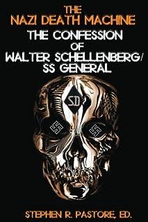 The Nazi Death Machine: The Confession of Walter Schellenberg